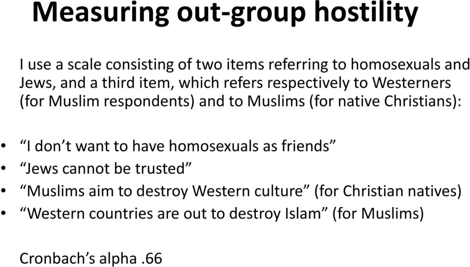 Christians): I don t want to have homosexuals as friends Jews cannot be trusted Muslims aim to destroy