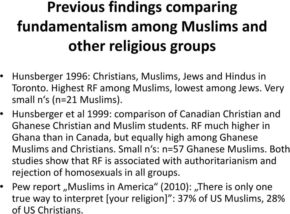 RF much higher in Ghana than in Canada, but equally high among Ghanese Muslims and Christians. Small n s: n=57 Ghanese Muslims.