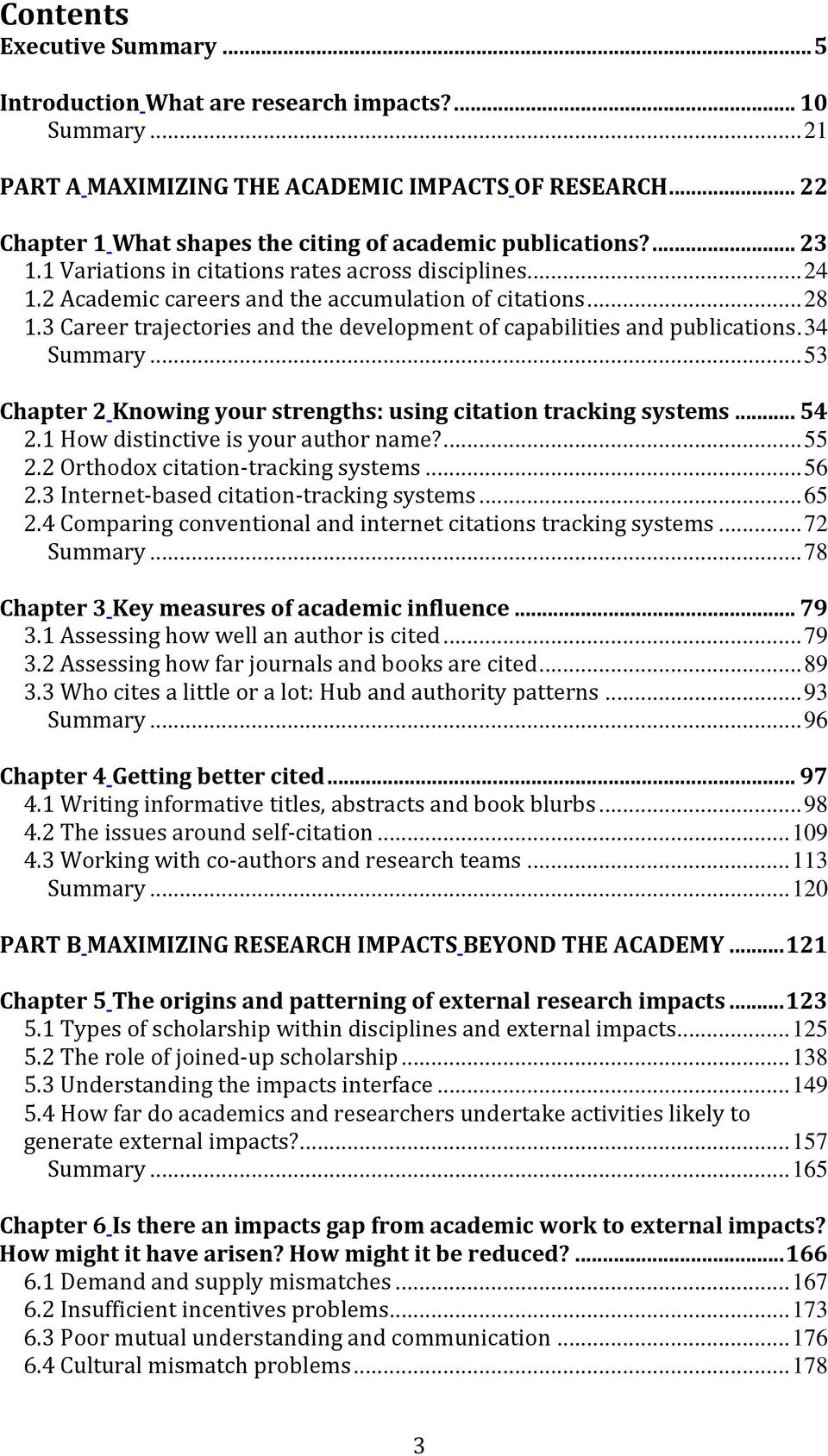 3 Career trajectories and the development of capabilities and publications.34 Summary...53 Chapter 2 Knowing your strengths: using citation tracking systems...54 2.