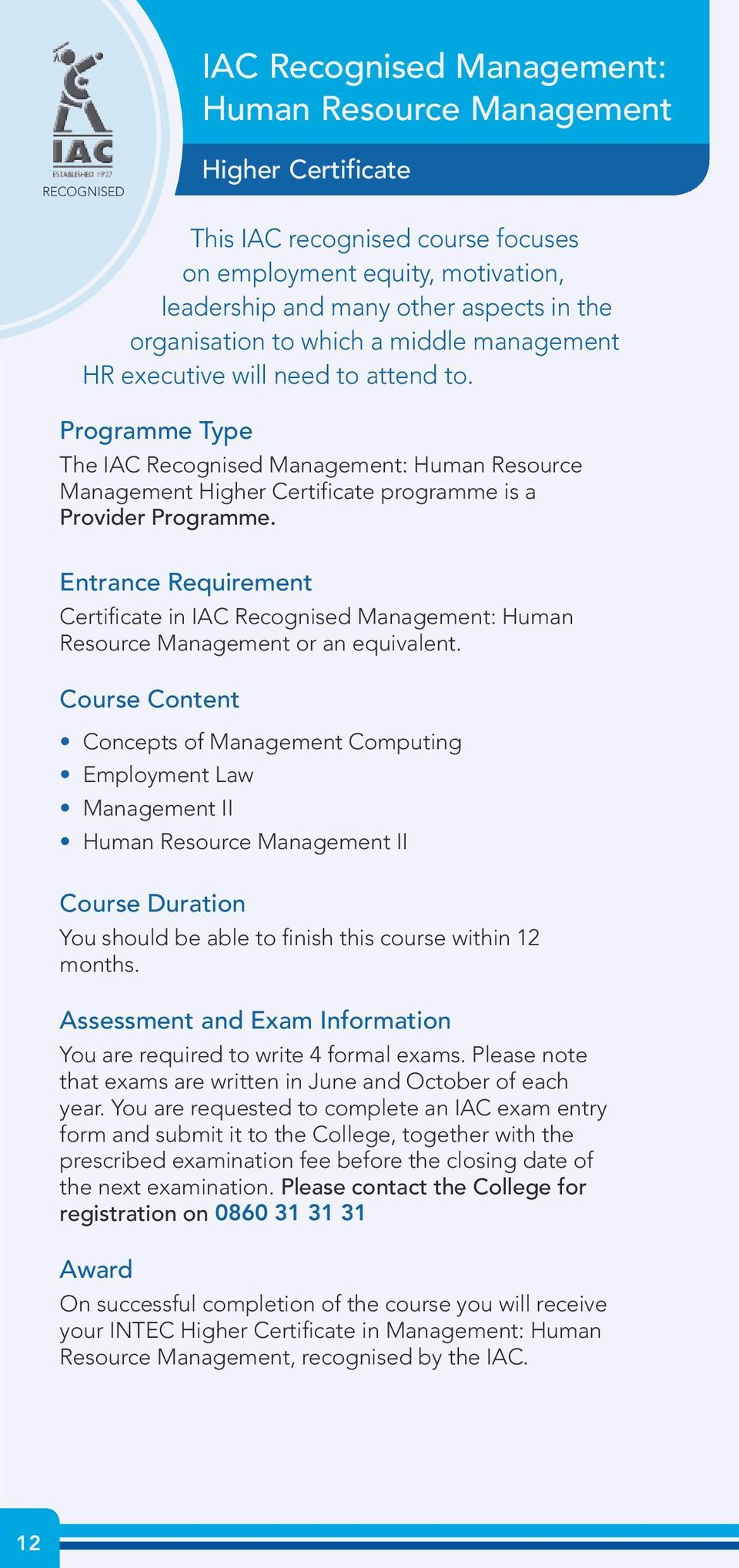 Entrance Requirement Certificate in IAC Recognised Management: Human Resource Management or an equivalent.