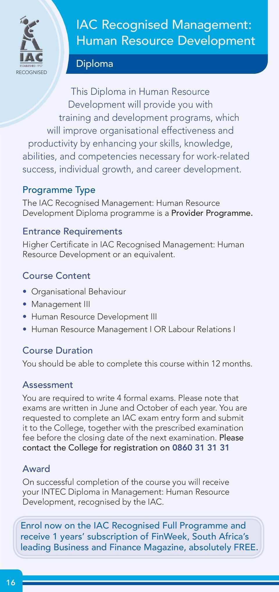 The IAC Recognised Management: Human Resource Development Diploma programme is a Provider Programme.