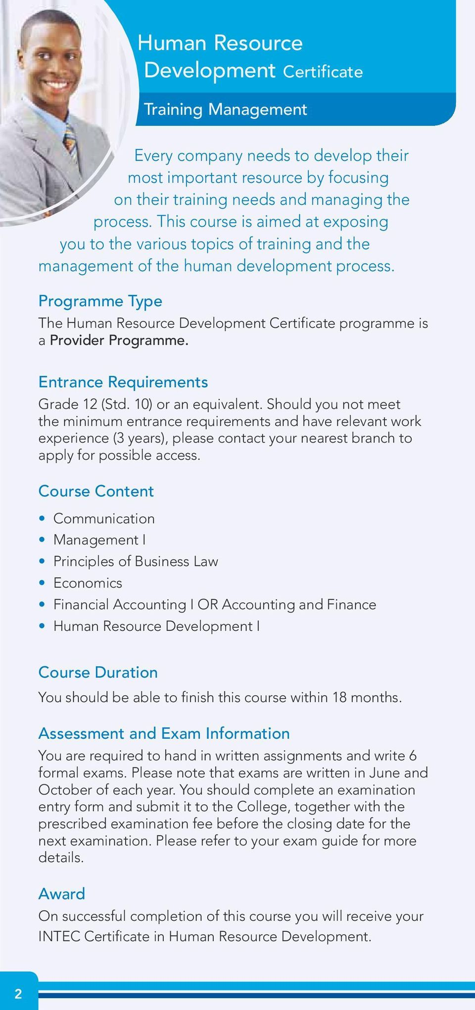 The Human Resource Development Certificate programme is a Provider Programme. Entrance Requirements Grade 12 (Std. 10) or an equivalent.