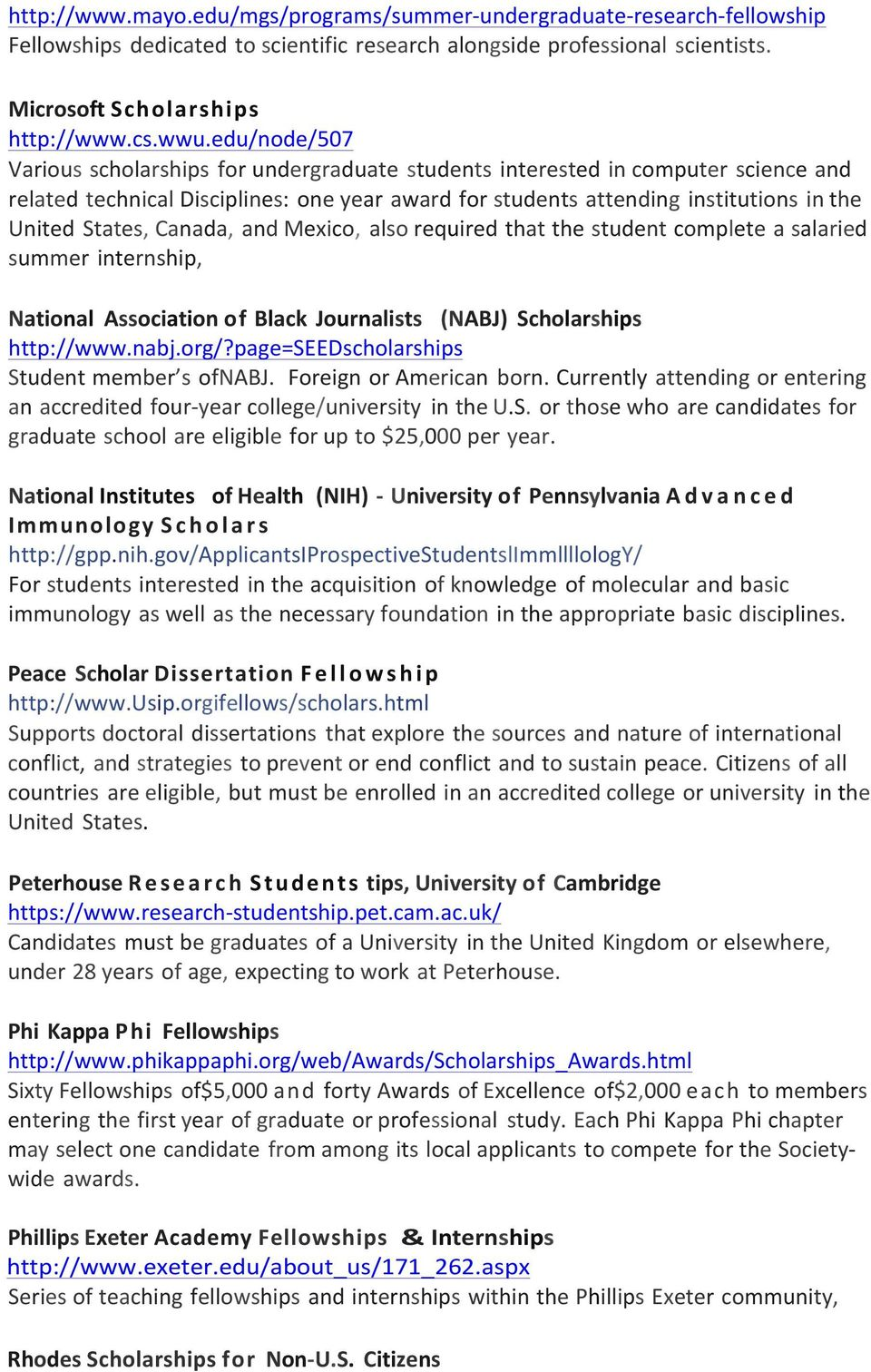 Canada, and Mexico, also required that the student complete a salaried summer internship, National Association of Black Journalists (NABJ) Scholarships http://www.nabj.org/?