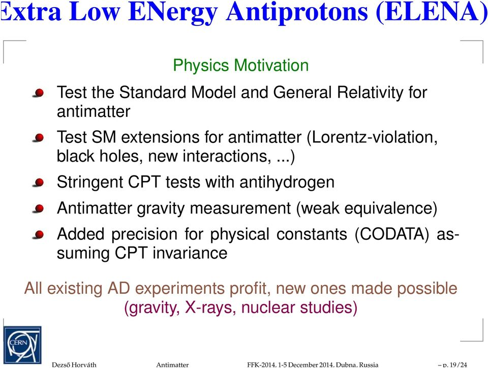 extensions for antimatter (Lorentz-violation, black holes, new interactions,.