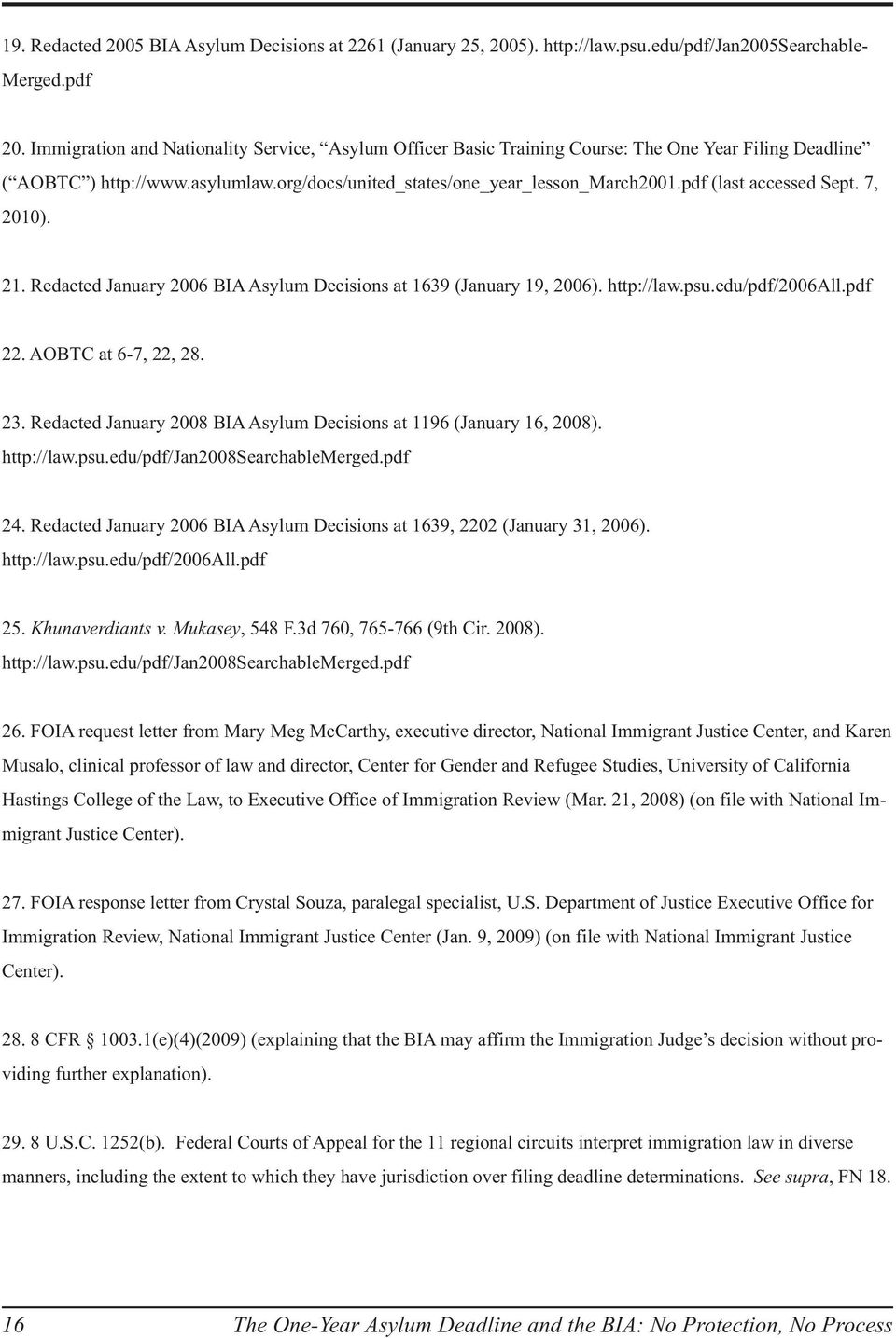 pdf (last accessed Sept. 7, 2010). 21. Redacted January 2006 BIA Asylum Decisions at 1639 (January 19, 2006). http://law.psu.edu/pdf/2006all.pdf 22. AOBTC at 6-7, 22, 28. 23.
