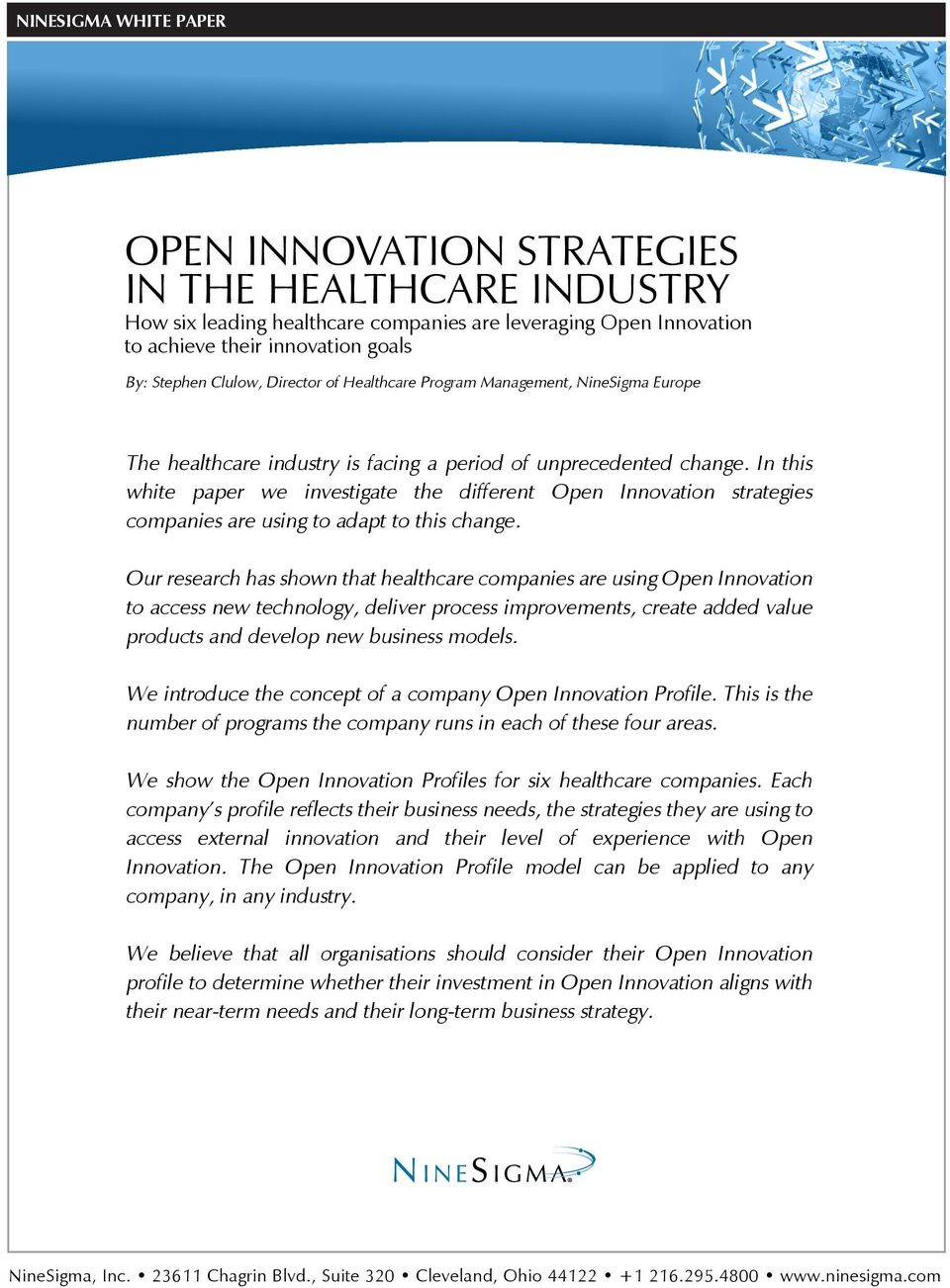 In this white paper we investigate the different Open Innovation strategies companies are using to adapt to this change.