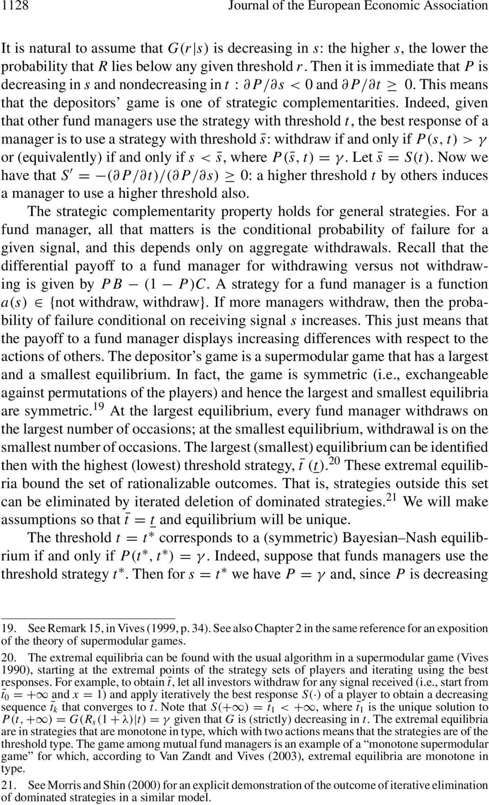 the strategy with threshold t, the best response of a manager is to use a strategy with threshold s: withdraw if and only if P(s,t)>γ or (equivalently) if and only if s< s, where P( s,t) = γ Let s =