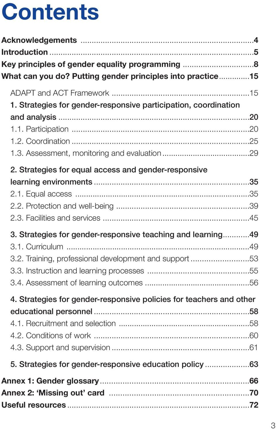 Strategies for equal access and gender-responsive learning environments...35 2.1. Equal access...35 2.2. Protection and well-being...39 2.3. Facilities and services...45 3.