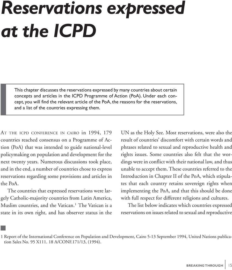 AT THE ICPD CONFERENCE IN CAIRO in 1994, 179 countries reached consensus on a Programme of Action (PoA) that was intended to guide national-level policymaking on population and development for the