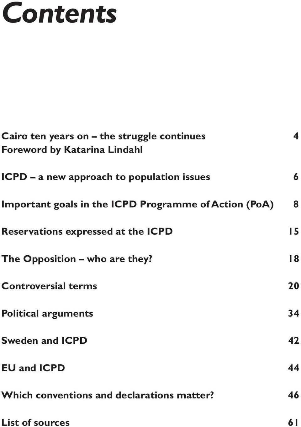 Reservations expressed at the ICPD 15 The Opposition who are they?