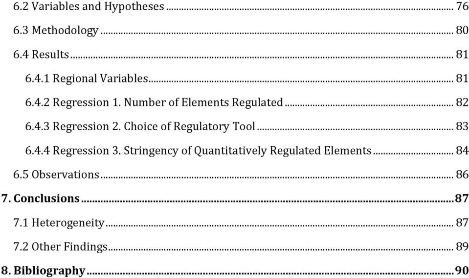 Choice of Regulatory Tool... 83 6.4.4 Regression 3. Stringency of Quantitatively Regulated Elements.