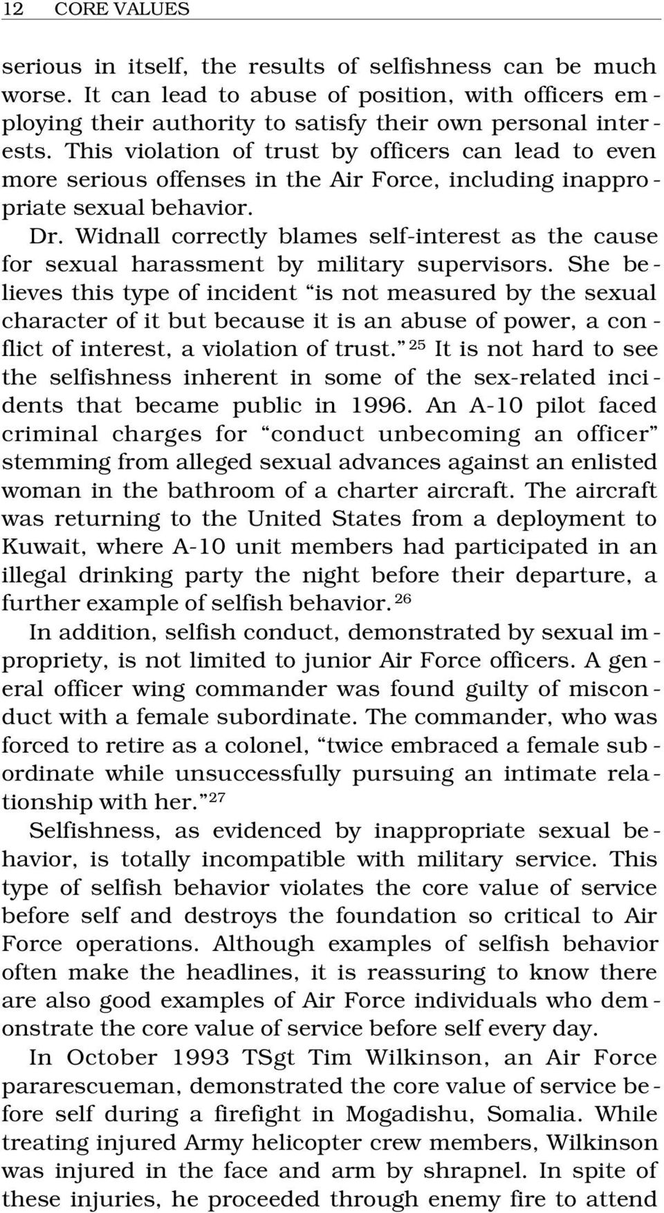Widnall correctly blames self-interest as the cause for sexual harassment by military supervisors.