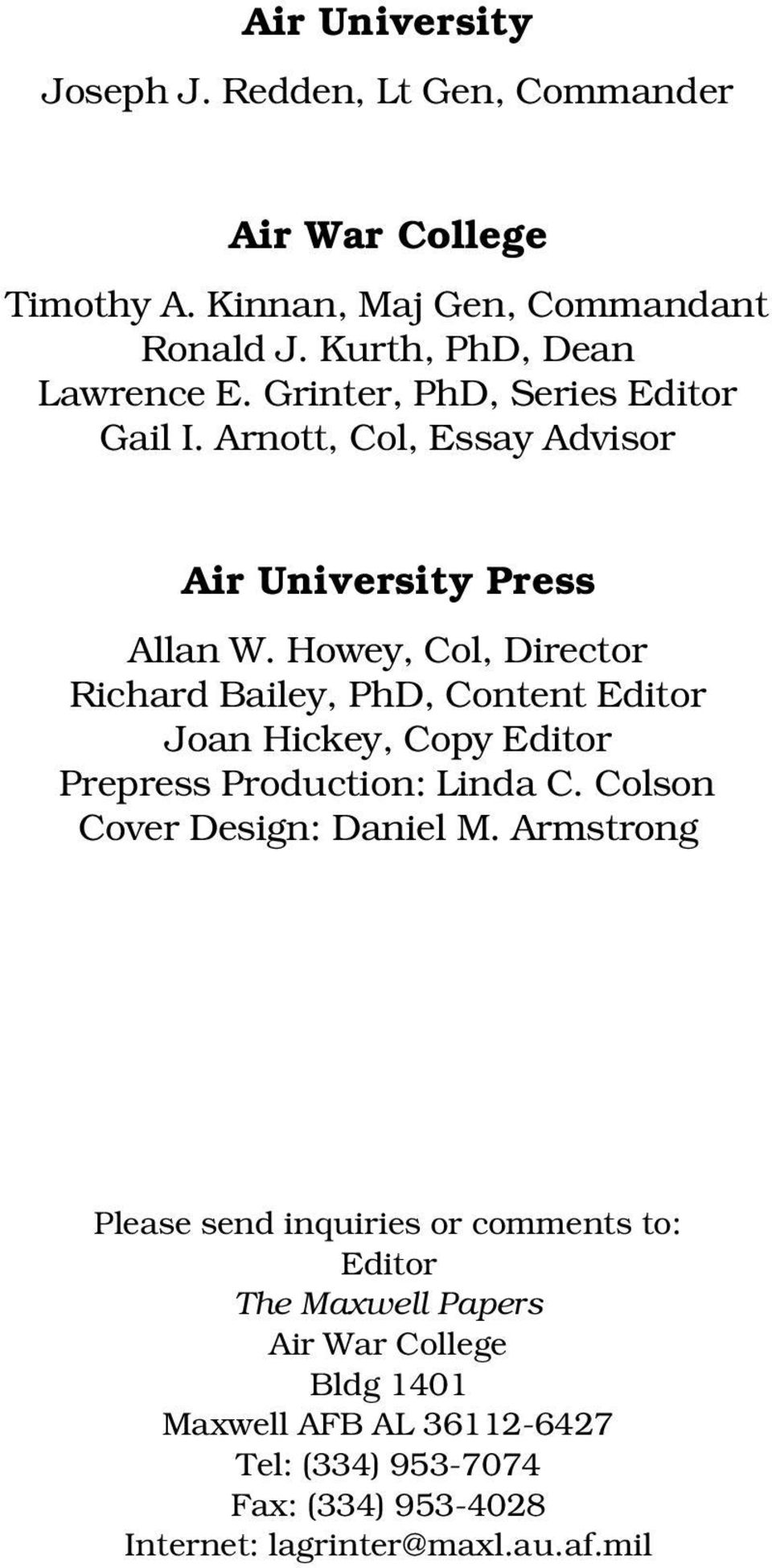 Howey, Col, Director Richard Bailey, PhD, Content Editor Joan Hickey, Copy Editor Prepress Production: Linda C. Colson Cover Design: Daniel M.