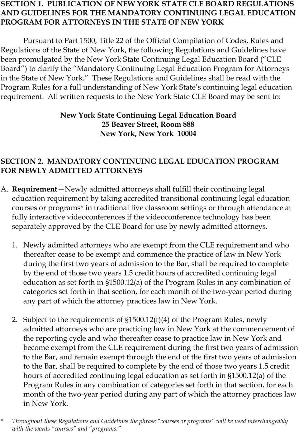 Official Compilation of Codes, Rules and Regulations of the State of New York, the following Regulations and Guidelines have been promulgated by the New York State Continuing Legal Education Board (