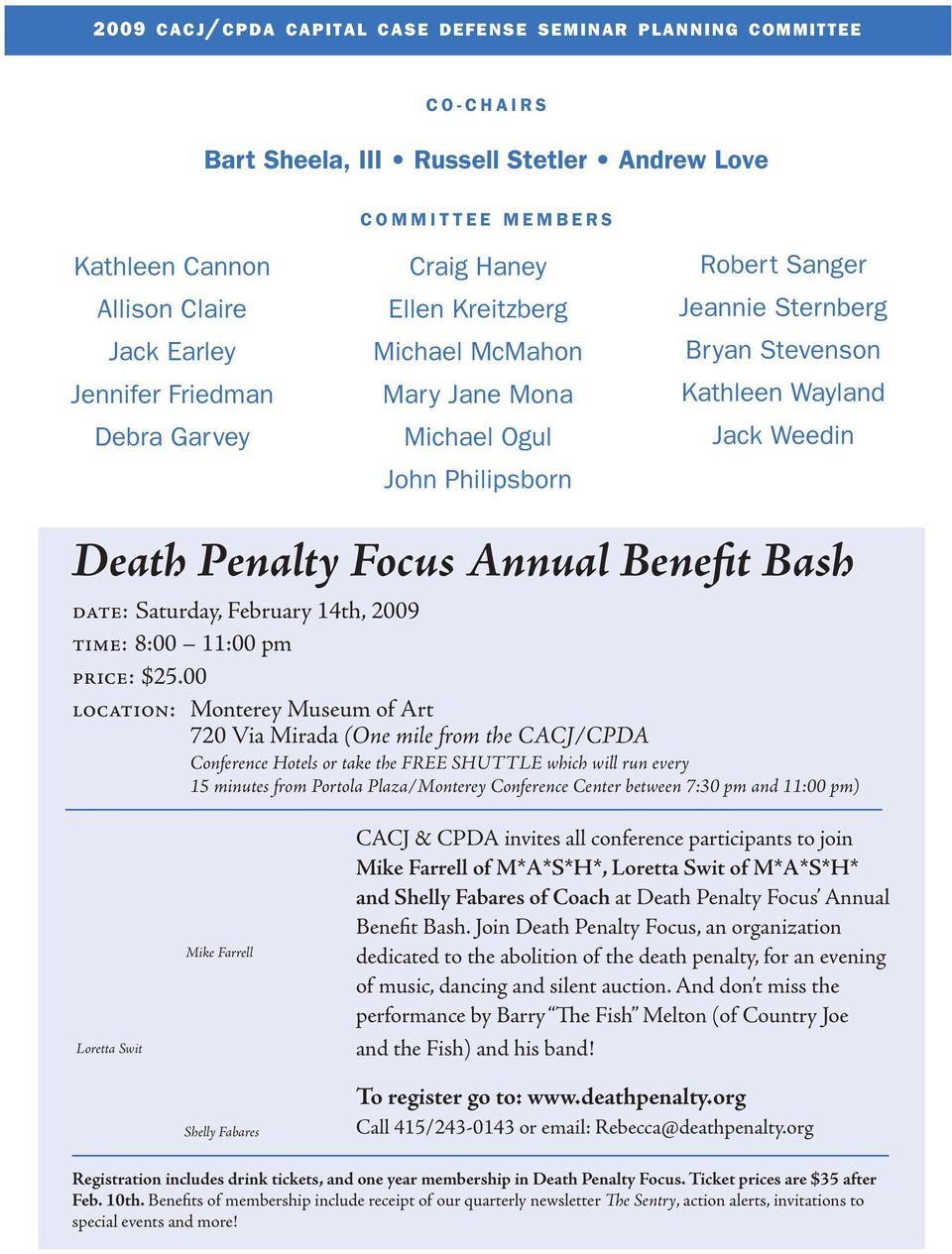 Wayland Jack Weedin Death Penalty Focus Annual Benefit Bash date: Saturday, February 14th, 2009 time: 8:00 11:00 pm price: $25.