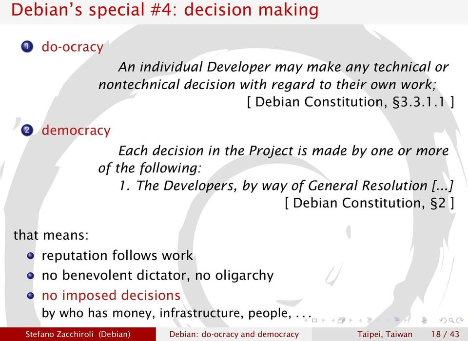 1 ] Each decision in the Project is made by one or more of the following: 1. The Developers, by way of General Resolution [.