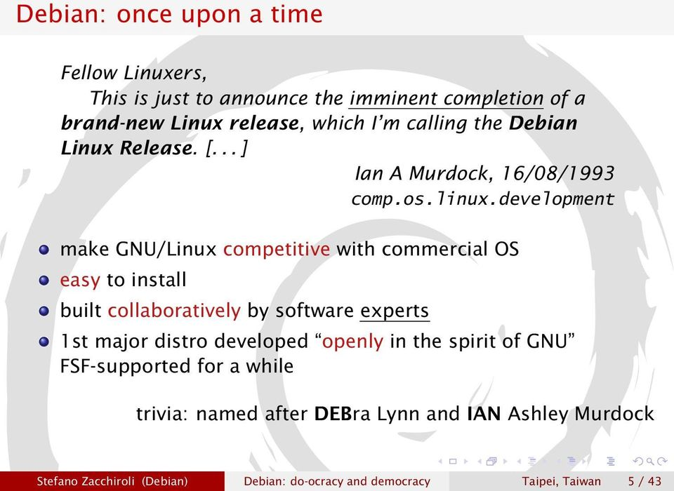 development make GNU/Linux competitive with commercial OS easy to install built collaboratively by software experts 1st major distro