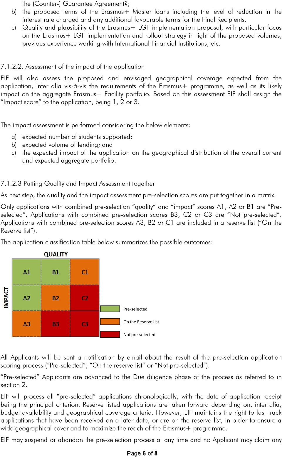 c) Quality and plausibility of the Erasmus+ LGF implementation proposal, with particular focus on the Erasmus+ LGF implementation and rollout strategy in light of the proposed volumes, previous
