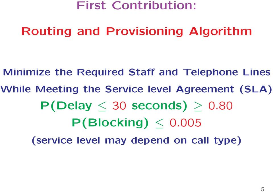 Meeting the Service level Agreement (SLA) P(Delay 30