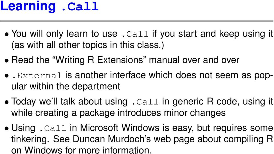 external is another interface which does not seem as popular within the department Today we ll talk about using.