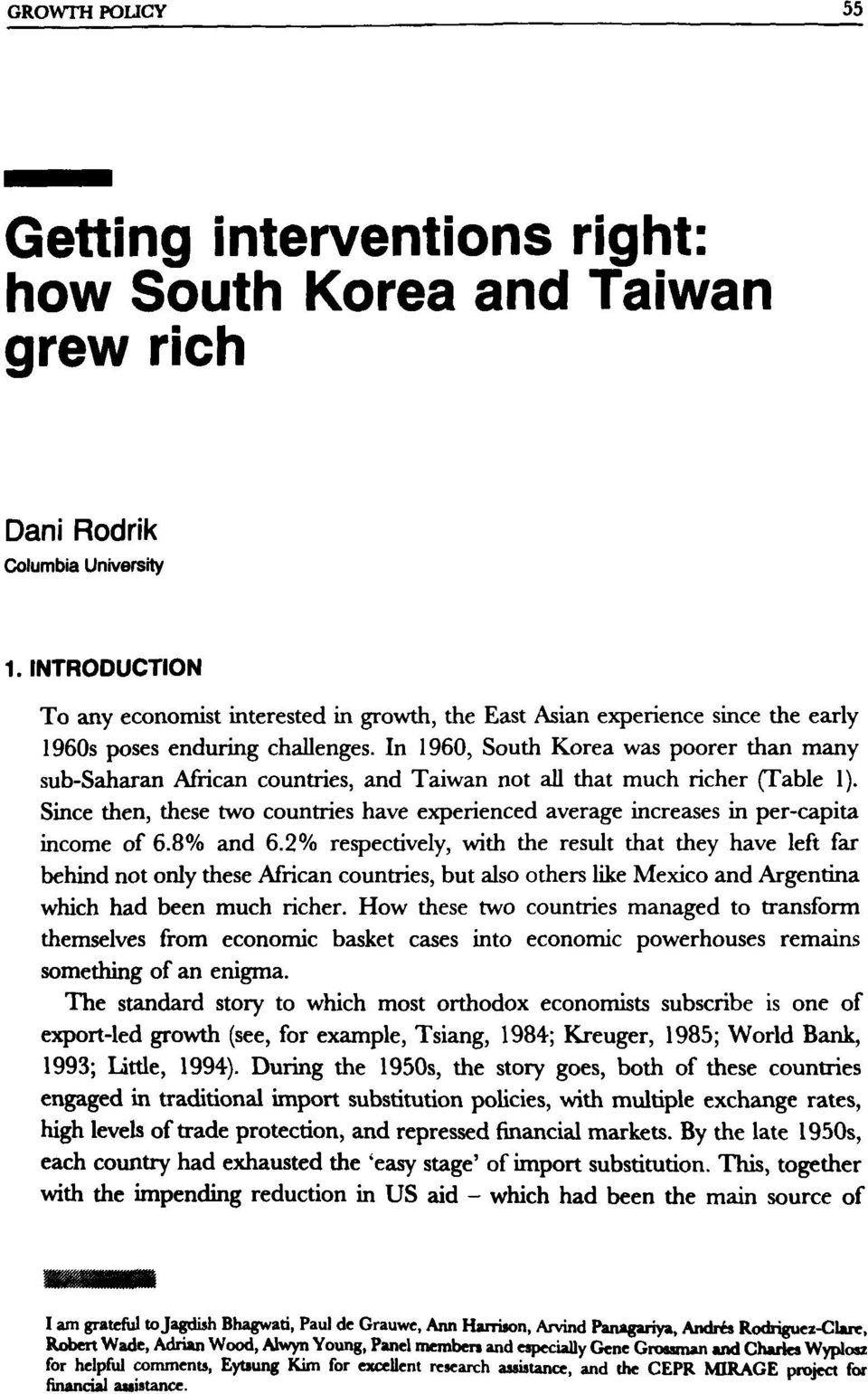 In 1960, South Korea was poorer than many sub-saharan African countries, and Taiwan not all that much richer (Table 1).