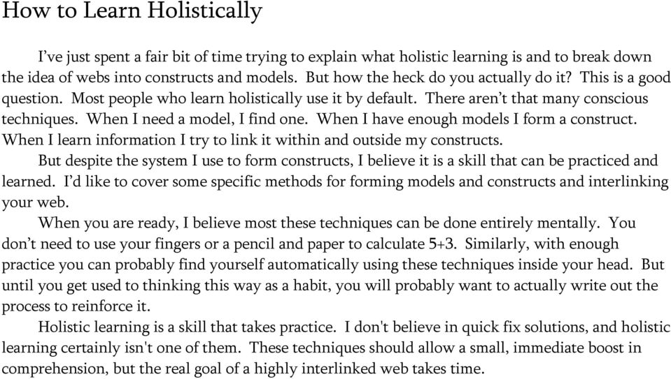 When I have enough models I form a construct. When I learn information I try to link it within and outside my constructs.