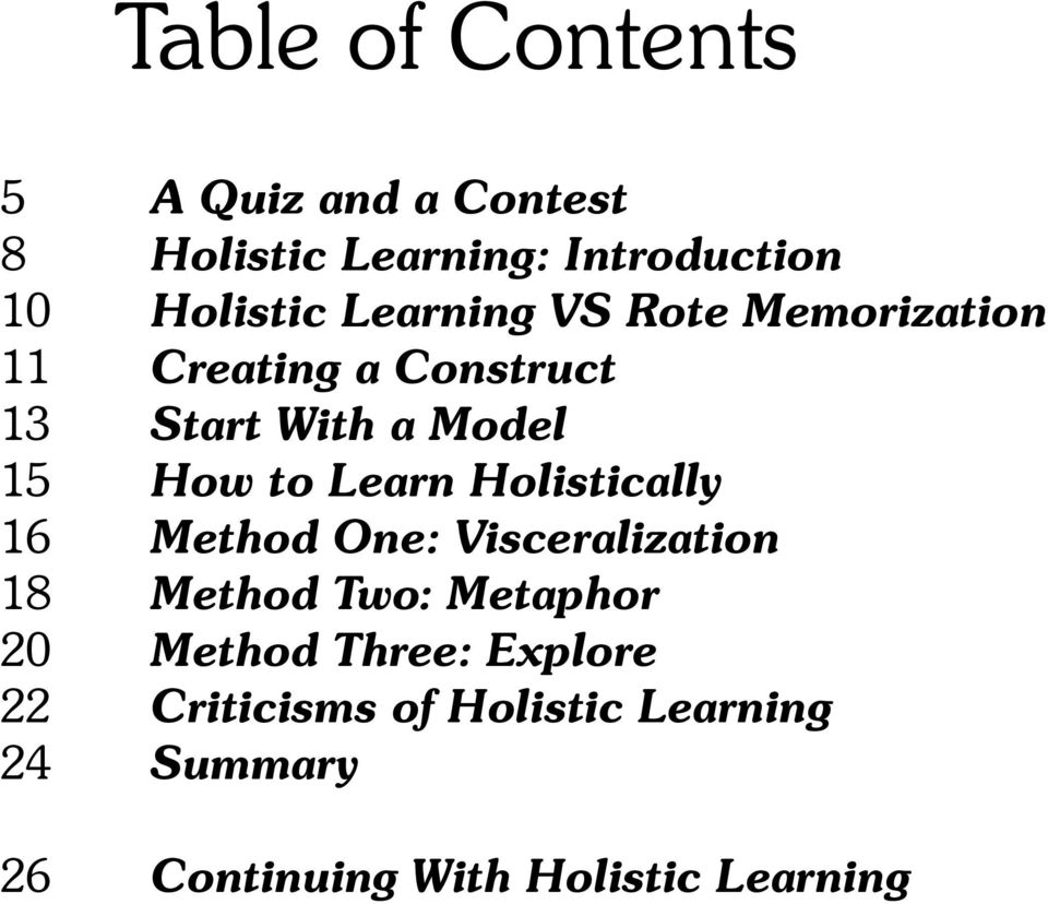 Learn Holistically 16 Method One: Visceralization 18 Method Two: Metaphor 20 Method