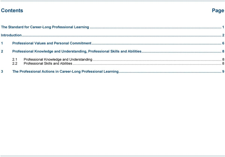 .. 6 2 Professional Knowledge and Understanding, Professional Skills and Abilities... 8 2.