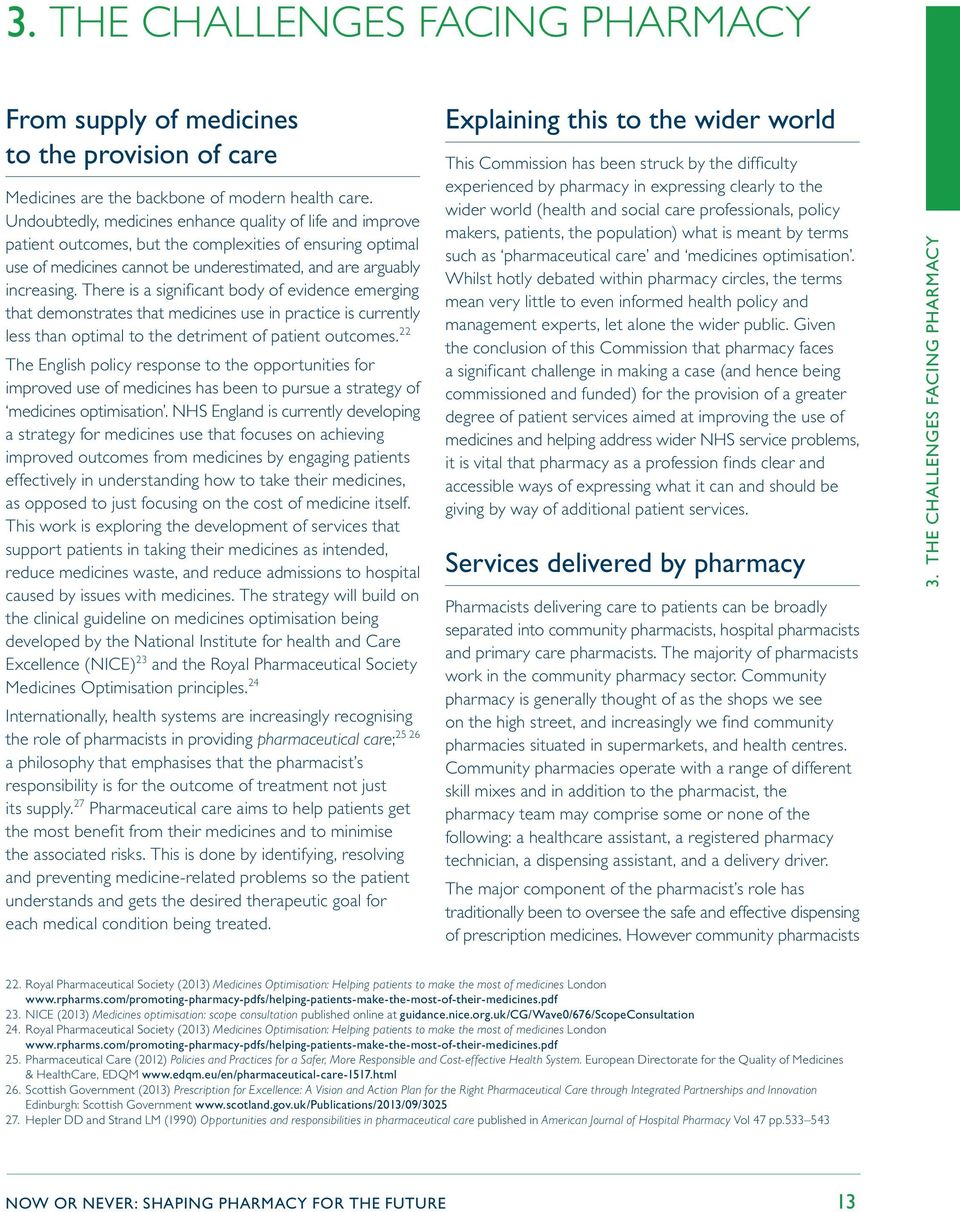 There is a significant body of evidence emerging that demonstrates that medicines use in practice is currently less than optimal to the detriment of patient outcomes.