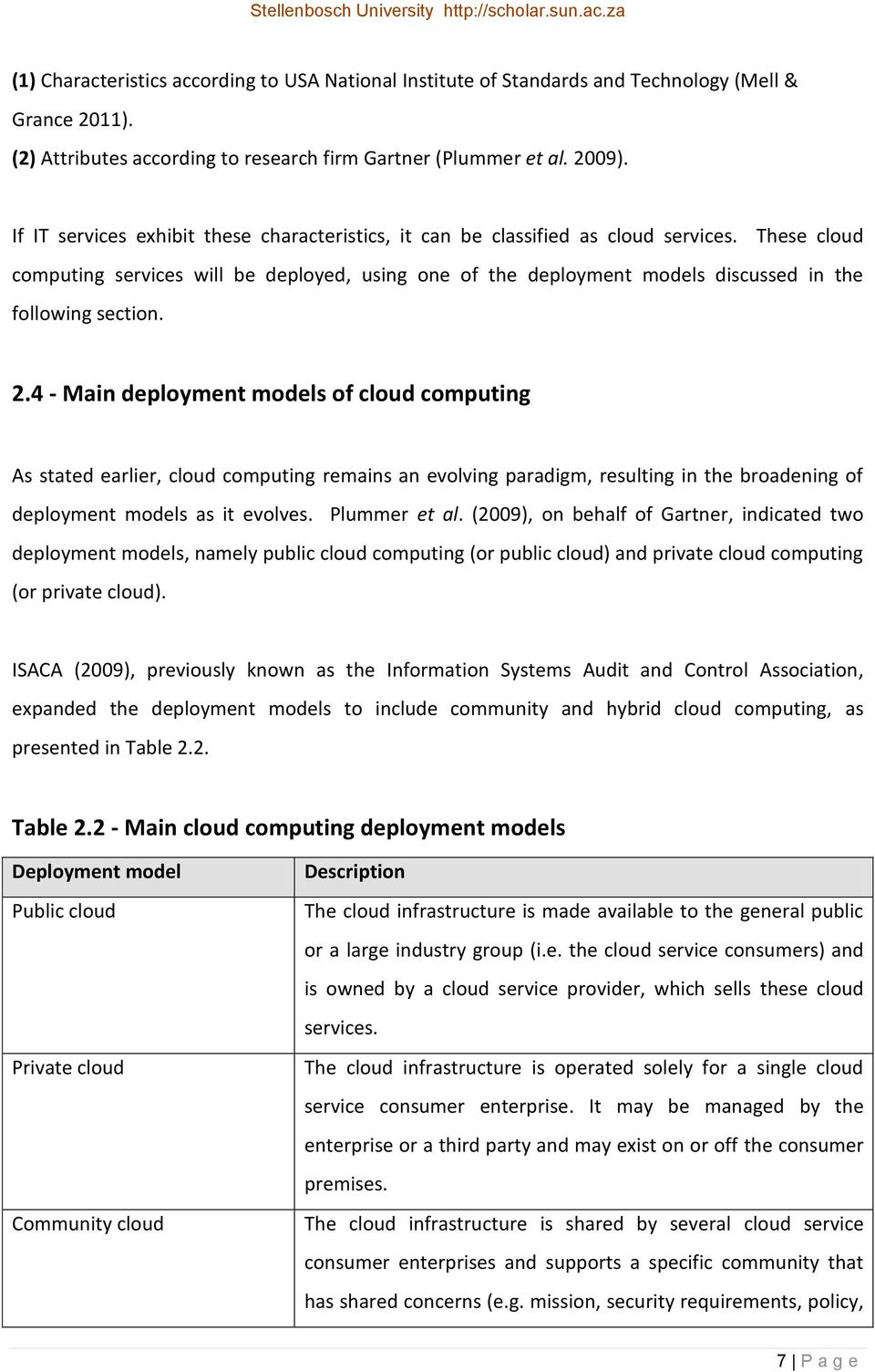 These cloud computing services will be deployed, using one of the deployment models discussed in the following section. 2.