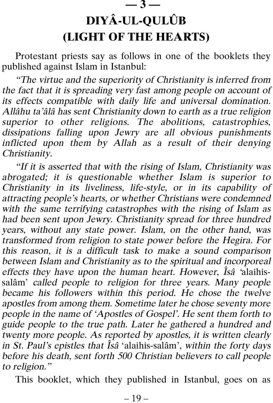 Allâhu ta âlâ has sent Christianity down to earth as a true religion superior to other religions.