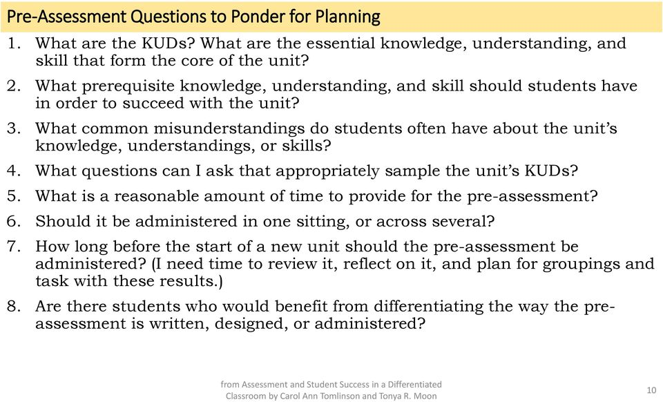 What common misunderstandings do students often have about the unit s knowledge, understandings, or skills? 4. What questions can I ask that appropriately sample the unit s KUDs? 5.