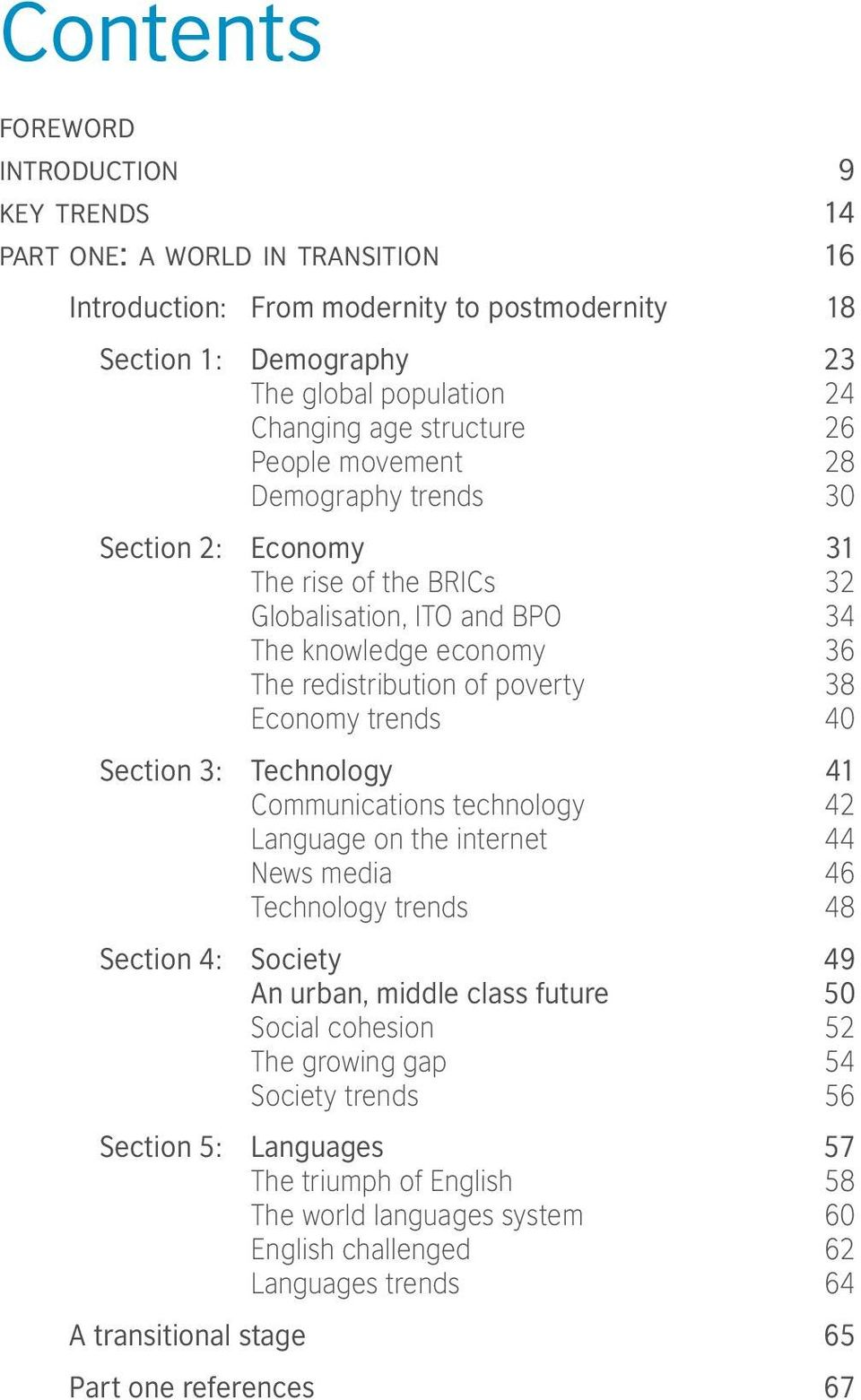 trends 40 Section 3: Technology 41 Communications technology 42 Language on the internet 44 News media 46 Technology trends 48 Section 4: Society 49 An urban, middle class future 50 Social cohesion