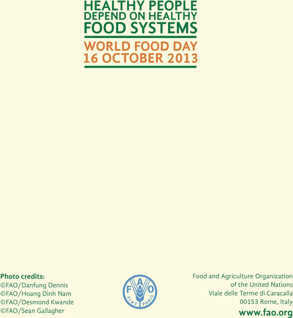 FAO/Desmond Kwande FAO/Sean Gallagher Food and Agriculture