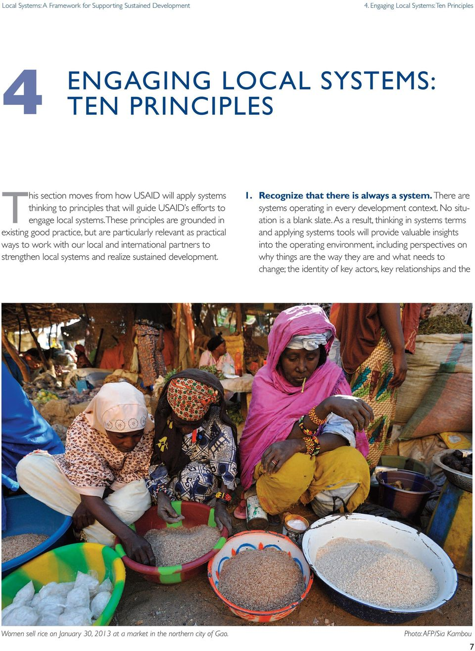 these principles are grounded in existing good practice, but are particularly relevant as practical ways to work with our local and international partners to strengthen local systems and realize