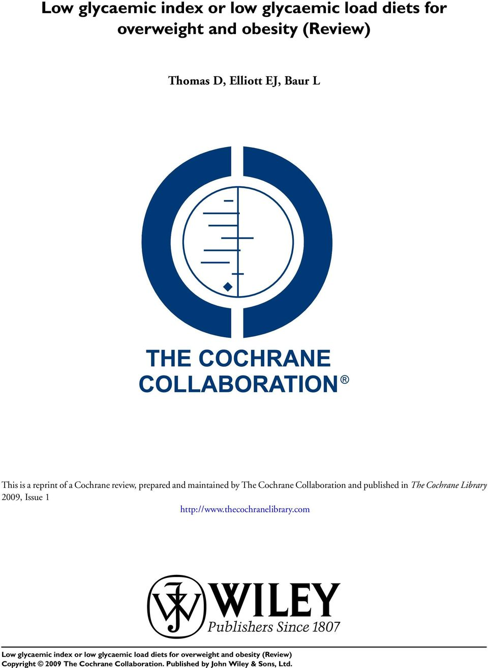 Cochrane review, prepared and maintained by The Cochrane Collaboration