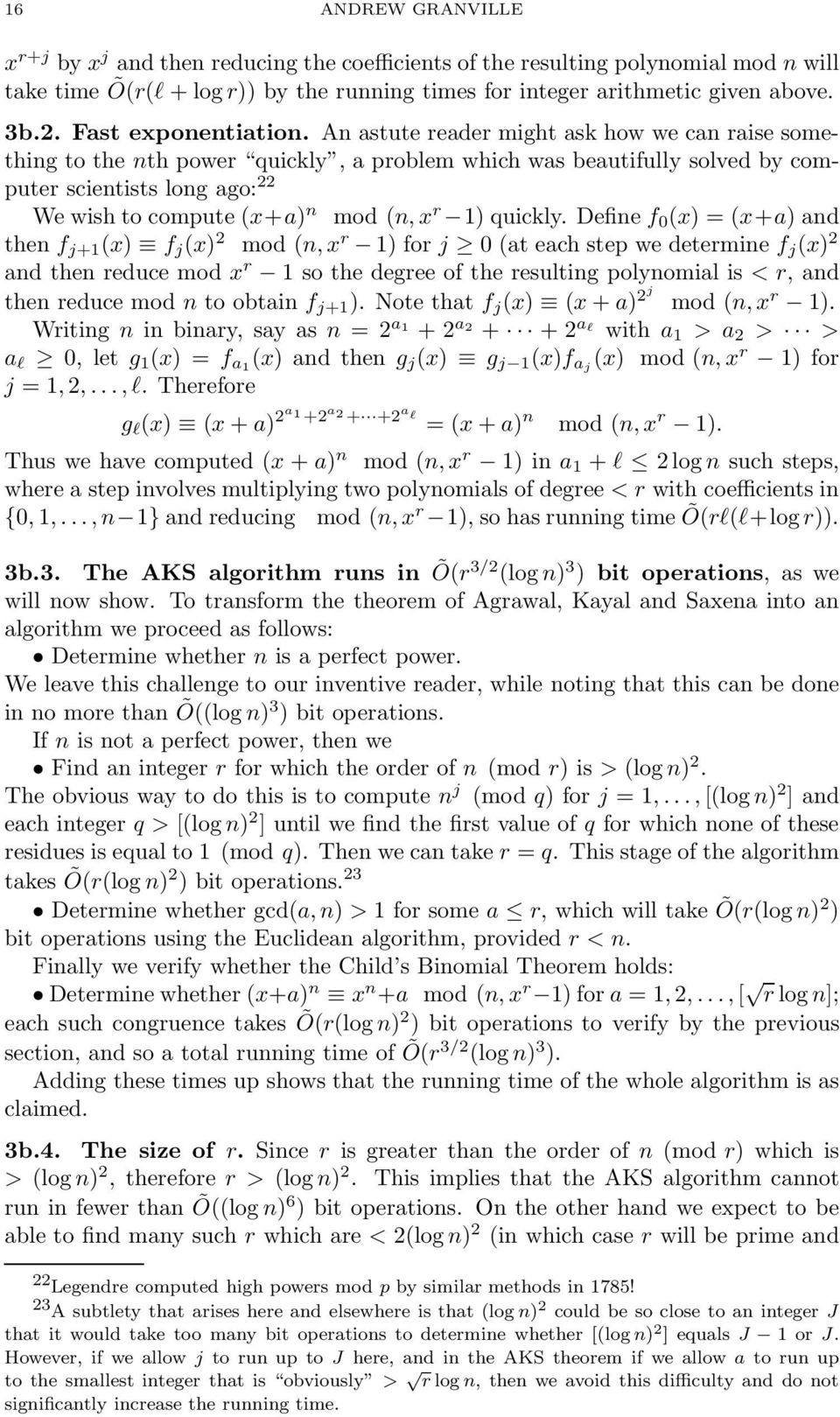 An astute reader might ask how we can raise something to the nth power quickly, a problem which was beautifully solved by computer scientists long ago: 22 We wish to compute (x+a) n mod (n, x r 1)