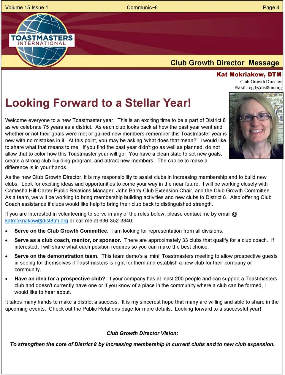 As each club looks back at how the past year went and whether or not their goals were met or gained new members-remember this Toastmaster year is new with no mistakes in it.