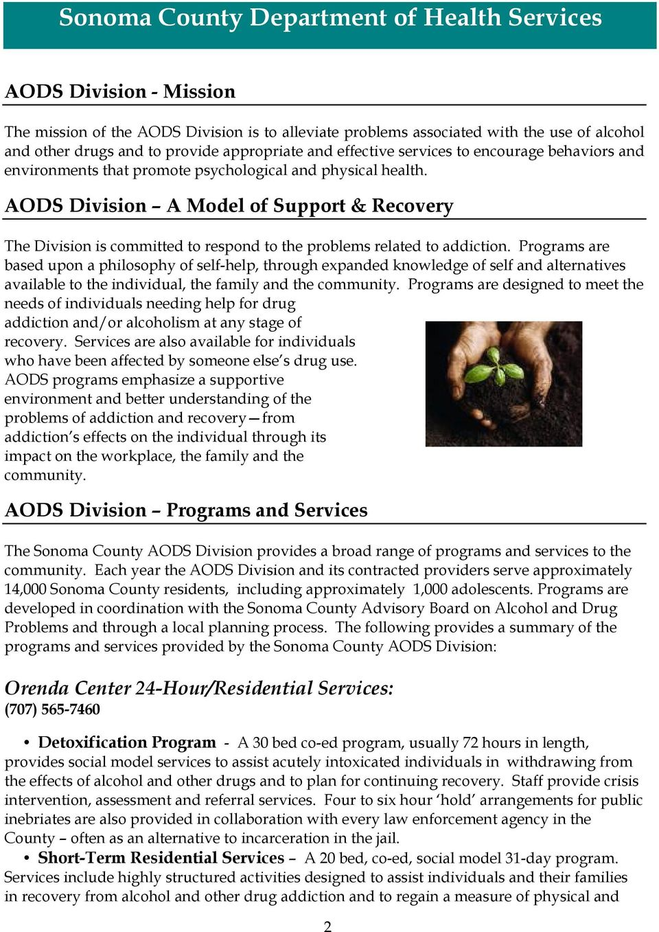 AODS Division A Model of Support & Recovery The Division is committed to respond to the problems related to addiction.