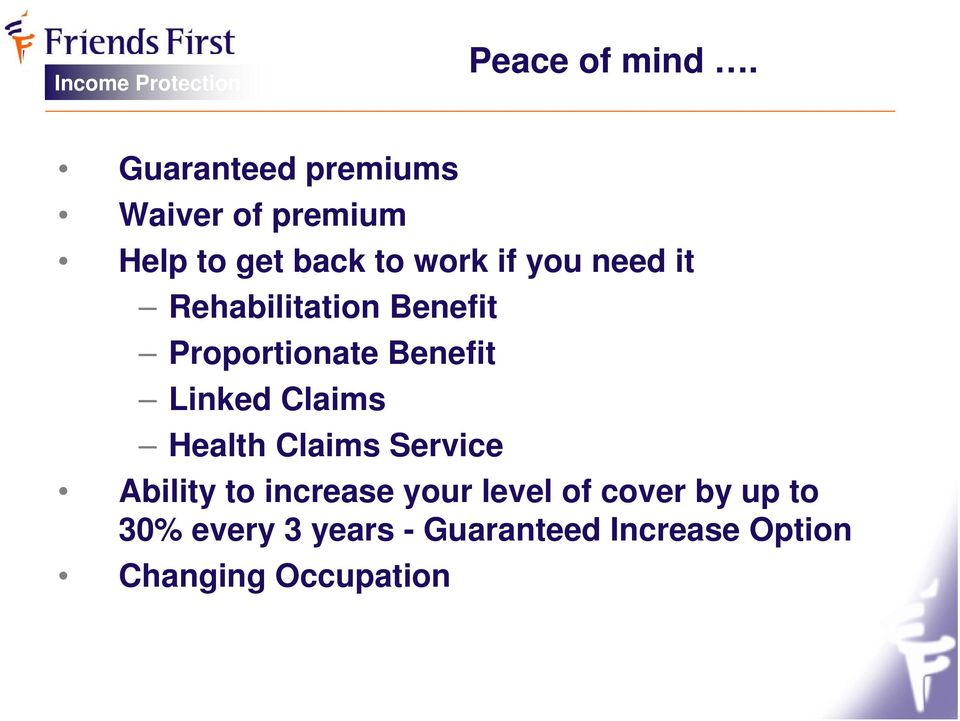 need it Rehabilitation Benefit Proportionate Benefit Linked Claims