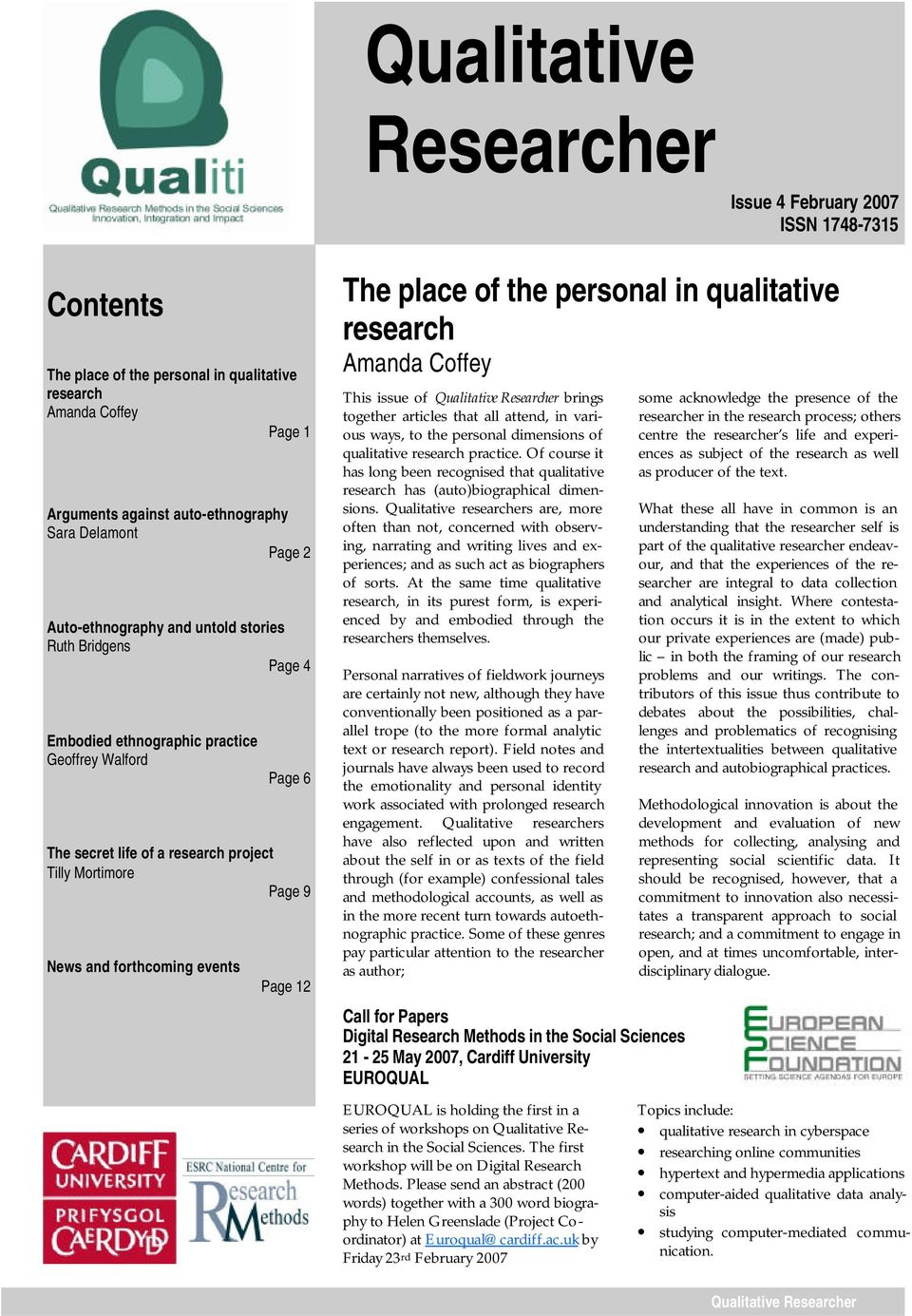 events Page 12 The place of the personal in qualitative research Amanda Coffey This issue of Qualitative Researcher brings together articles that all attend, in various ways, to the personal