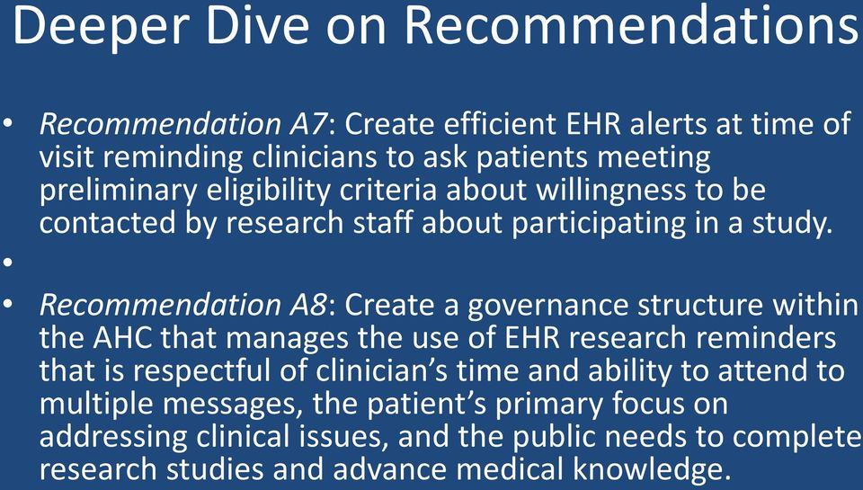 Recommendation A8: Create a governance structure within the AHC that manages the use of EHR research reminders that is respectful of clinician s
