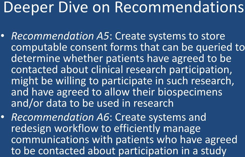such research, and have agreed to allow their biospecimens and/or data to be used in research Recommendation A6: Create systems