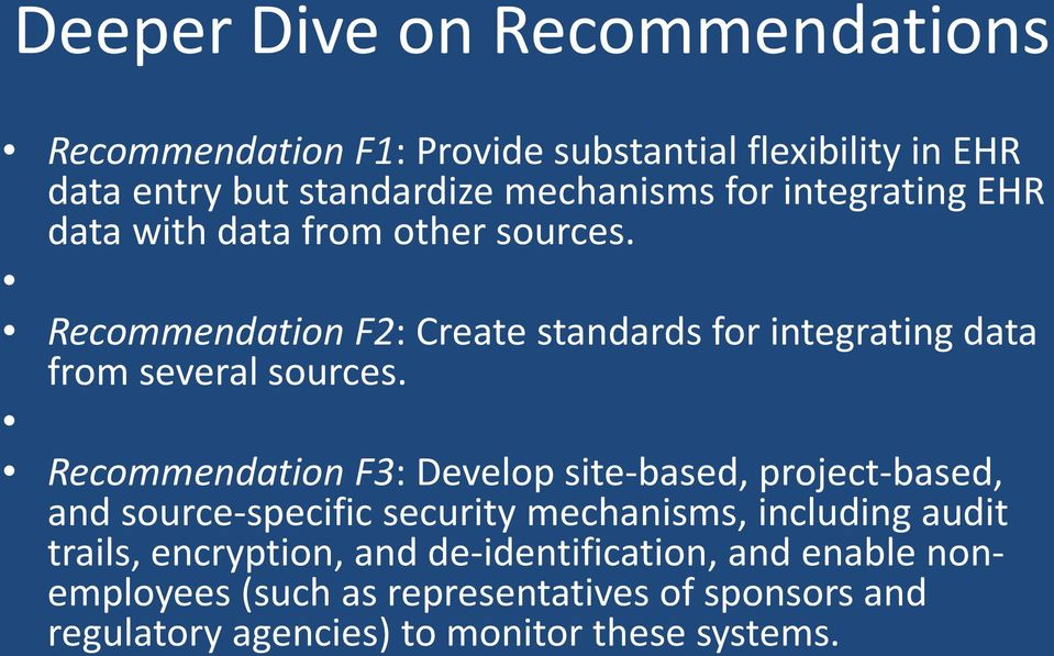 Recommendation F3: Develop site-based, project-based, and source-specific security mechanisms, including audit trails, encryption,