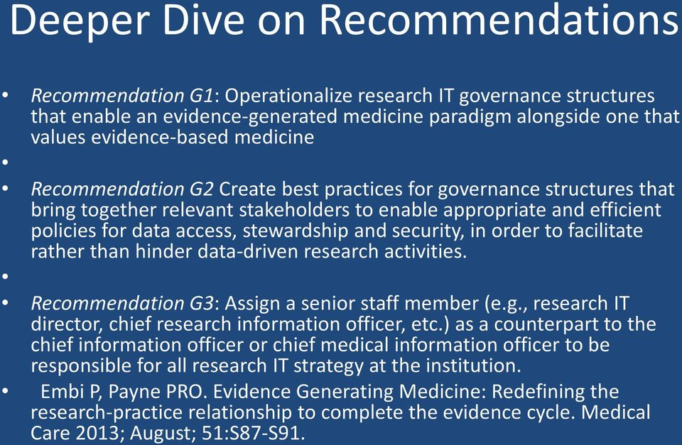 security, in order to facilitate rather than hinder data-driven research activities. Recommendation G3: Assign a senior staff member (e.g., research IT director, chief research information officer, etc.