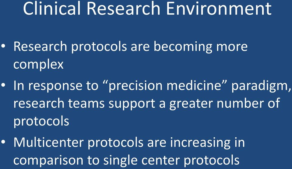 research teams support a greater number of protocols