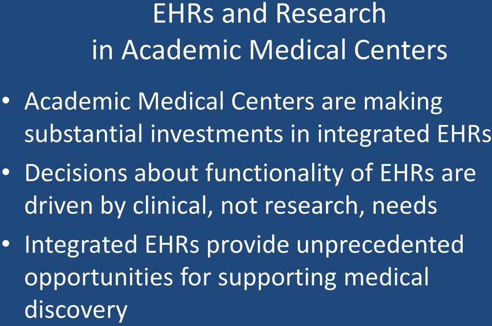 functionality of EHRs are driven by clinical, not research, needs