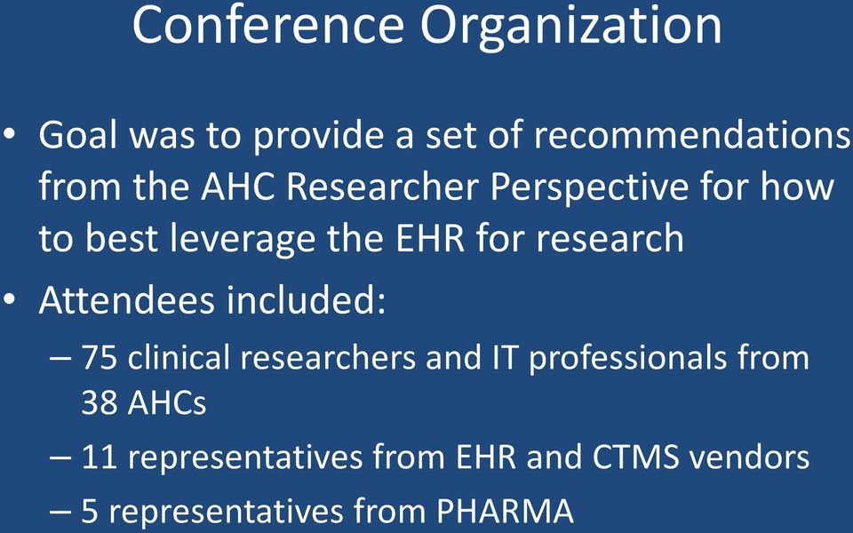 research Attendees included: 75 clinical researchers and IT professionals
