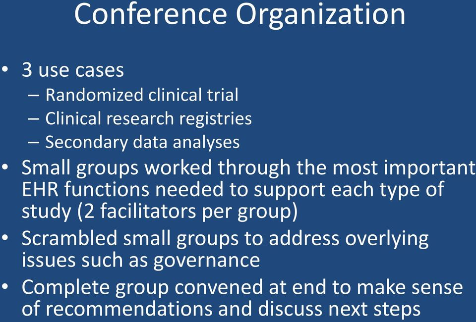 support each type of study (2 facilitators per group) Scrambled small groups to address overlying