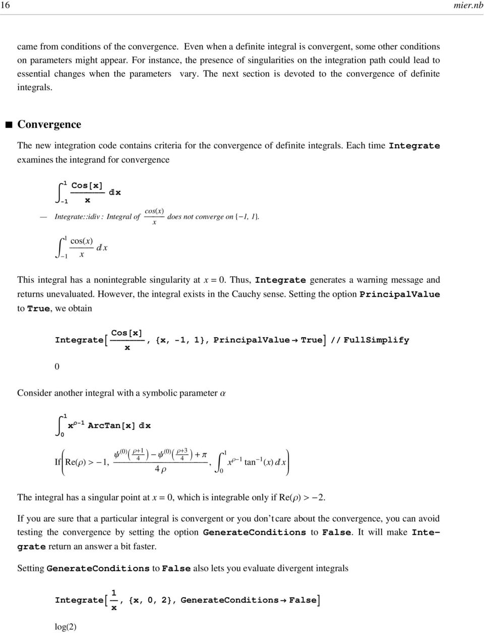 Convergence The new integration code contains criteria for the convergence of definite integrals.